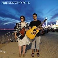 Friends Who Folk & Friends