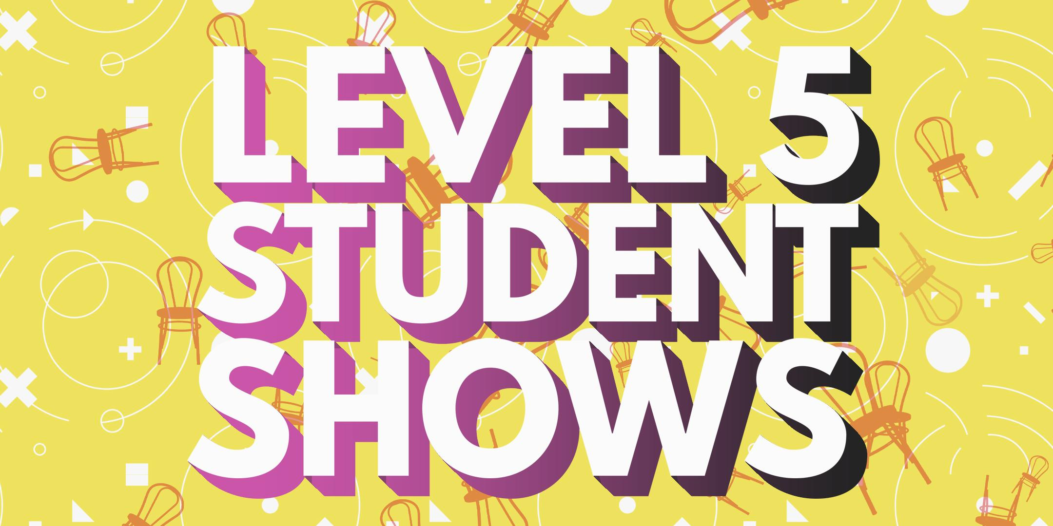 Level 5 Shows