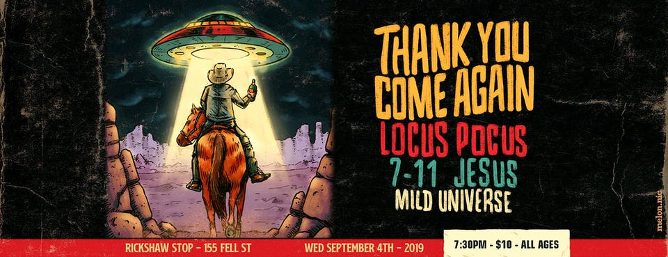 THANK YOU COME AGAIN with Locus Pocus, 7-11 Jesus, and Mild Universe
