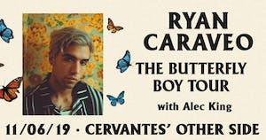 Ryan Caraveo - The Butterfly Boy Tour w/  Alec King