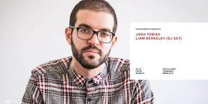 Josh Tobias with Liam Berkeley (DJ Set)