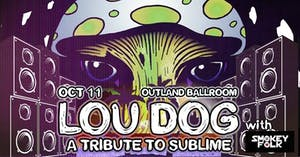 "Lou Dog ""A Tribute to Sublime"" with Smokey Folk"