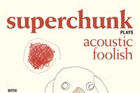 """SUPERCHUNK Plays """"Foolish"""":A 25th Anniversary Acoustic Performance-SOLD OUT"""