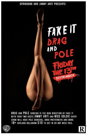 Fake It Drag & Pole Friday The 13th