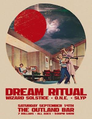 Dream Ritual, Wizard Solstice, ONE, Slyp