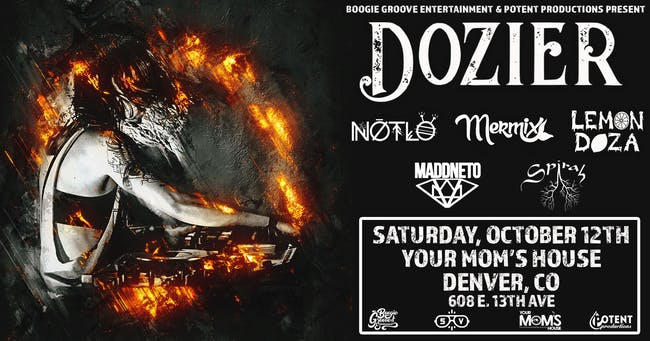Dozier w/ Notlo, Mermix, Lemondoza, Maddneto, Spirah at Your Mom's House