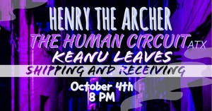 The Human Circuit, Henry the Archer, and Keanu Leaves