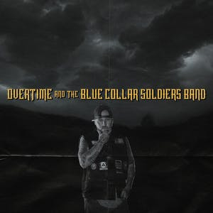 OverTime & The Blue Collar Soldiers Band