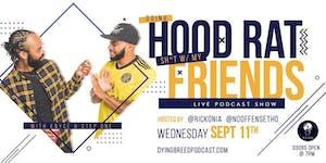 "TLOADB Presents : ""Doing Hoodrat S*** w/ My Friends"" Live Podcast Event"
