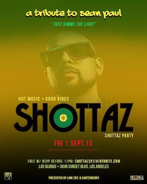 SHOTTAZ! Party - A Tribute to A Shottaz Dancehall Icon SEAN PAUL