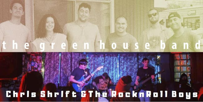Chris Shrift and the Rock n Roll Boys and The Green House Band