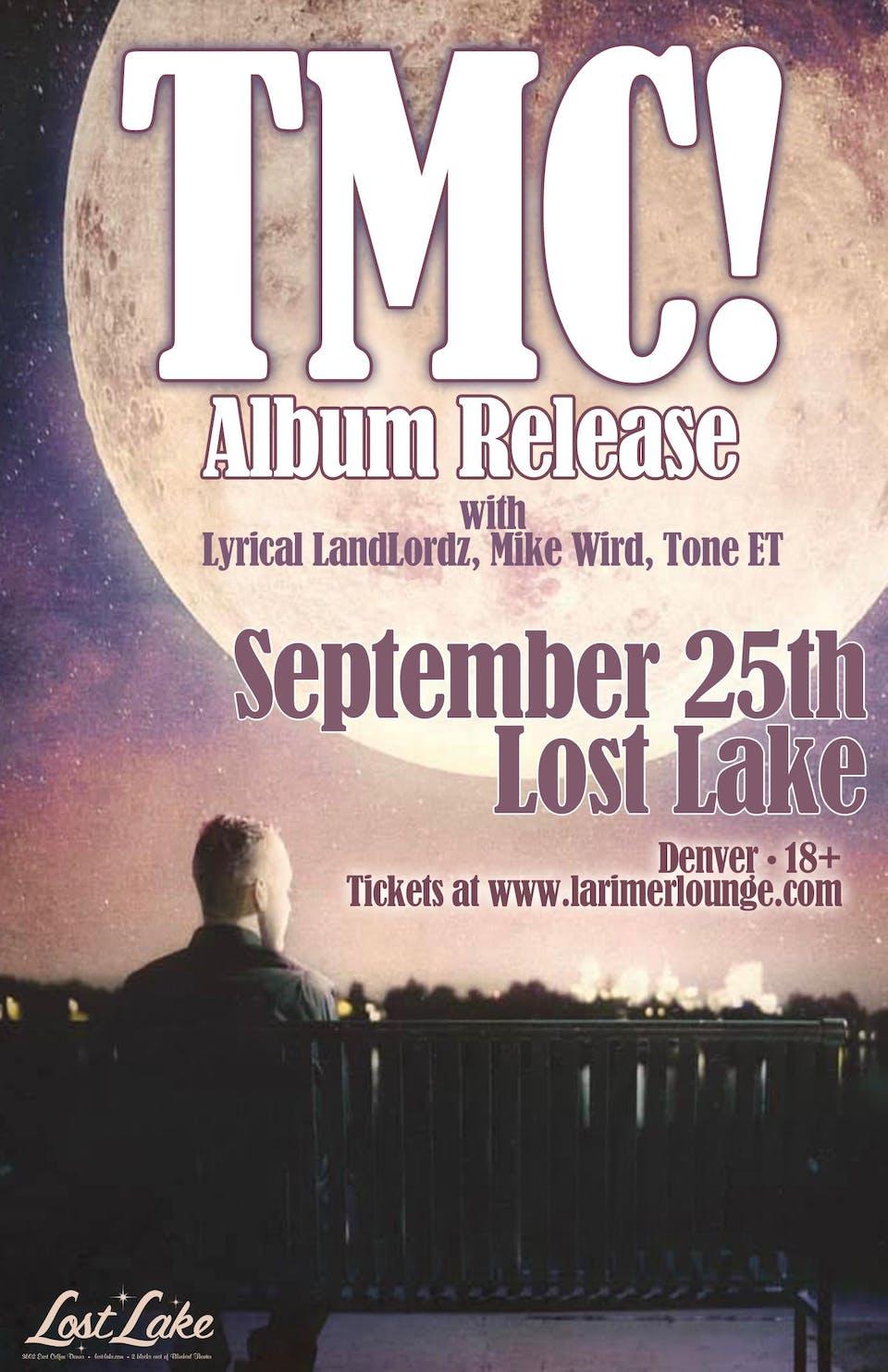 TMC! (Album Release) / Lyrical LandLordz  / Mike Wird / Tone ET