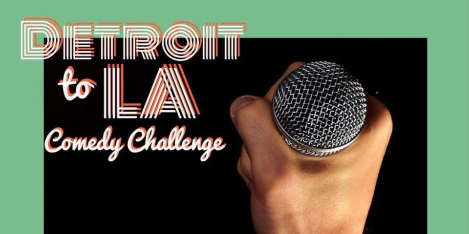 Detroit to LA Comedy Challenge