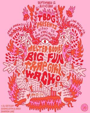 MELTED BODIES + BIG FUN + TRAP GIRL + WACKO