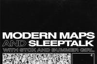 CANCELED:MODERN MAPS / SLEEPTALK