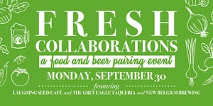 Fresh Collaborations: A Food & Beer Pairing Event