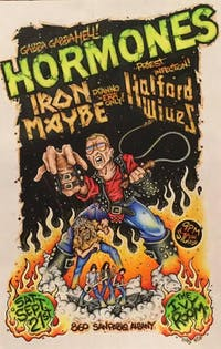 The Hormones, Halford Wives, Iron Maybe