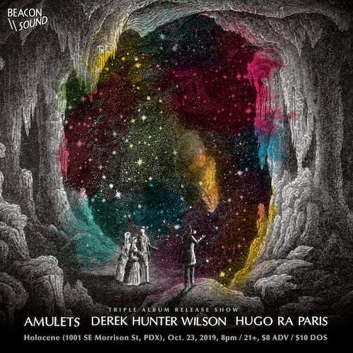 Amulets, Derek Hunter Wilson, Hugo Ra Paris (Triple Album Release Show)