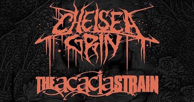 CHELSEA GRIN / THE ACACIA STRAIN / SPITE / LEFT BEHIND / TRAITORS