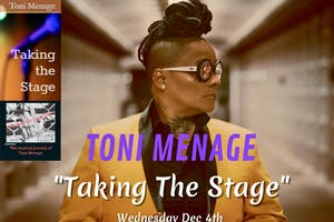"""Toni Menage """"Taking the Stage"""" Book & Documentary Release Party"""