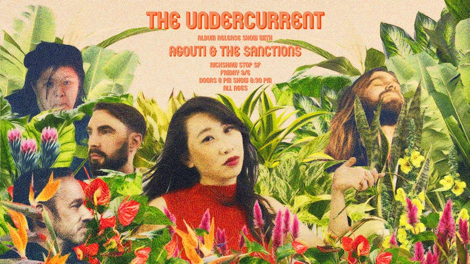 THE UNDERCURRENT (album release party) with Agouti and The Sanctions