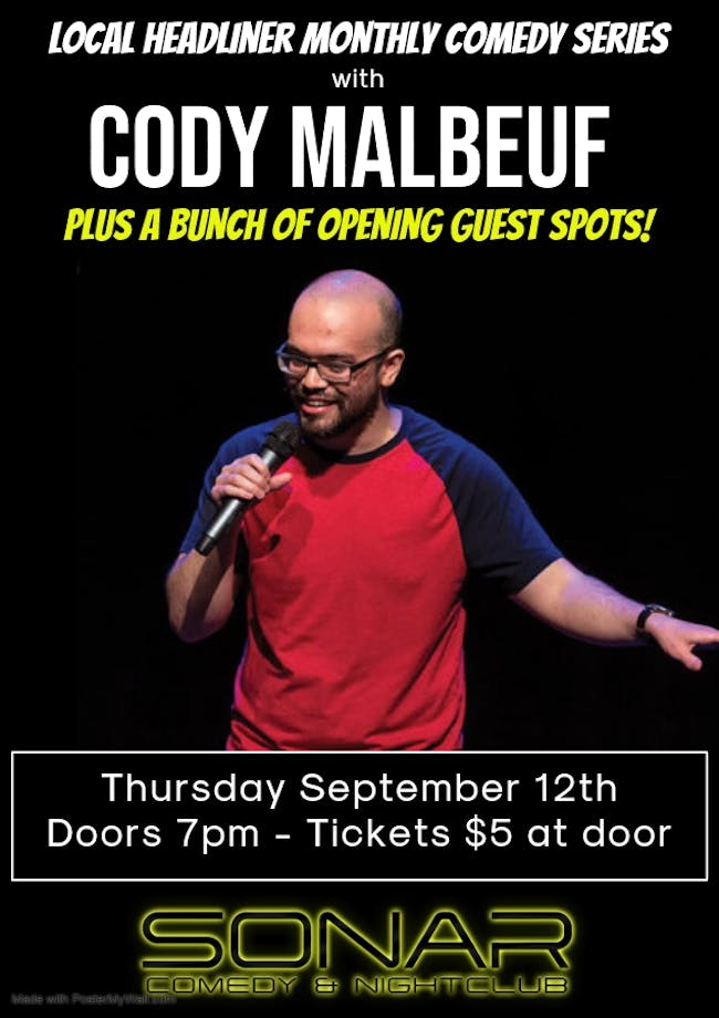 Local Headliner Monthly Comedy Series with Cody Malbeuf - Thursday September 12 - Doors 7pm!
