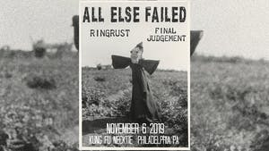 All Else Failed ~ Ring Rust ~ Final Judgement