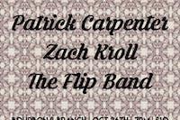 Patrick Carpenter / Zach Kroll / The Flip Band