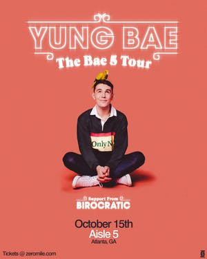 Yung Bae Presents - The Bae 5 Tour