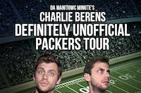 DA MANITOWOC MINUTE'S CHARLIE BERENS DEFINITELY UNOFFICIAL PACKERS TOUR