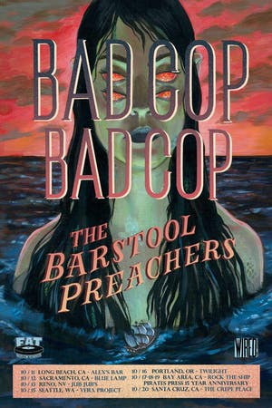 Bad Cop Bad Cop + Barstool Preachers + Bella Novela + Upper Downer
