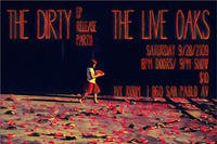 The Live Oaks, The Dirty - EP Release Party!