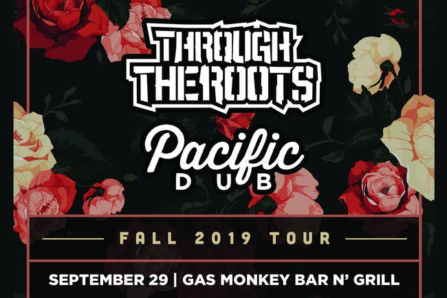 Through the Roots + Pacific Dub