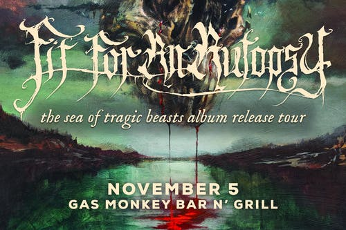 Fit For An Autopsy w/ Rivers Of Nihil & Lorna Shore