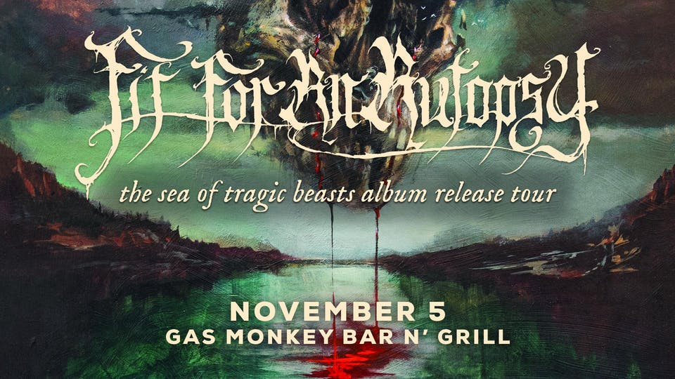 Fit For An Autopsy w/ River Of Nihil & Lorna Shore
