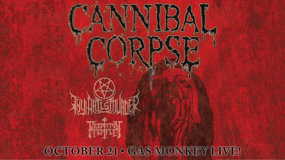 Cannibal Corpse w/ Thy Art Is Murder, Perdition Temple