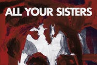 All Your Sisters, Grave Babies, Youryoungbody