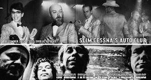 NYE - Slim Cessna's Auto Club / Kid Congo Powers / Hang Rounders