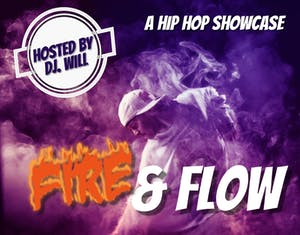 Fire & Flow Pt 2 - A Hip Hop Showcase
