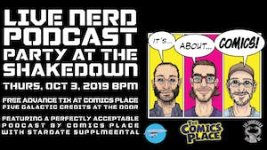 Live Nerd Podcast Party Featuring a perfectly acceptable podcast by Comics
