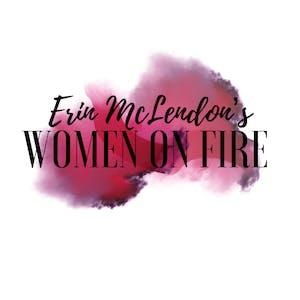 Erin McLendon's Women on Fire