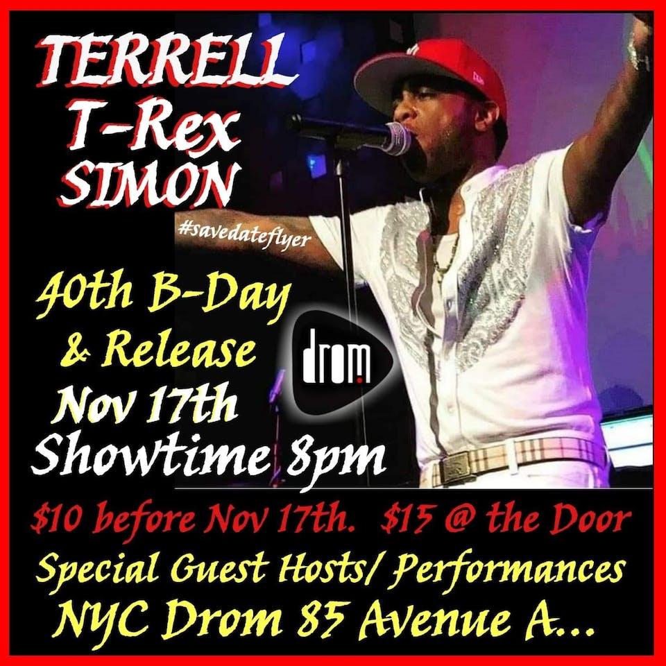Terell T-Rex Simon's 40th Birthday Show & Release