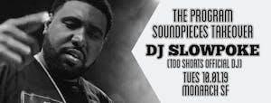 The Program Soundpieces takeover w/ DJ Slowpoke (Too Shorts DJ)
