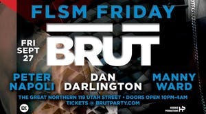 Brüt - FLSM Friday w/ Peter Napoli, Dan Darlington & Manny Ward