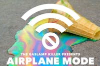 Airplane Mode Residency ft. Ry Toast, Tycoon, Suniel Fox, Jay Midnight