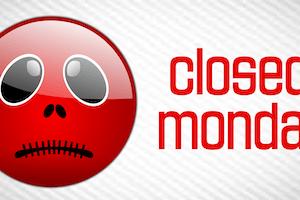 Closed Monday :(