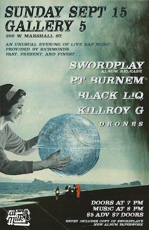 Swordplay Album Release w/ PT Burnem, BlackLiq, and Killroy G