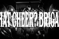 What Cheer? Brigade