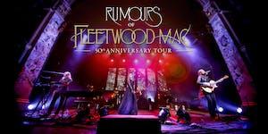 RUMOURS OF FLEETWOOD MAC – 50th Anniversary Tour