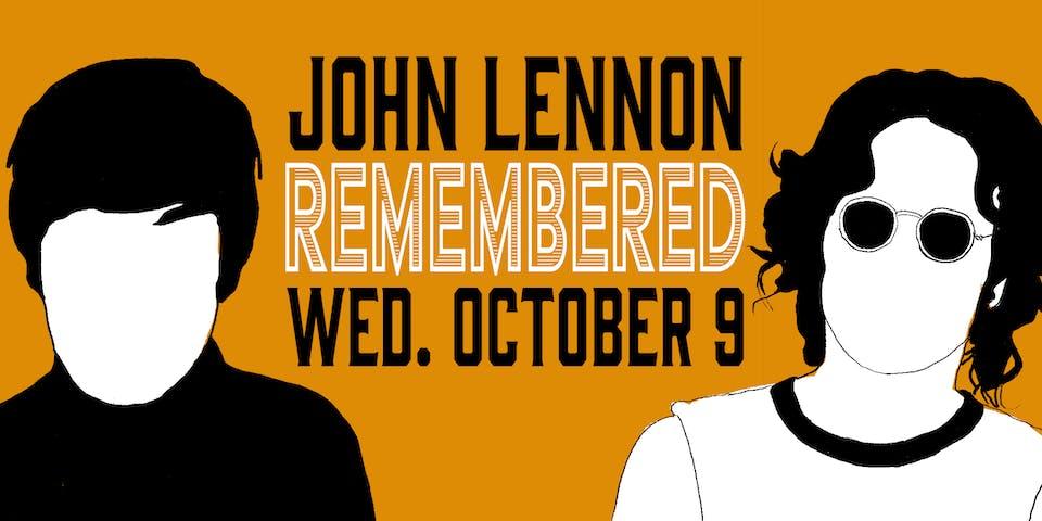 John Lennon Remembered - A Celebration of John Lennon's Birthday